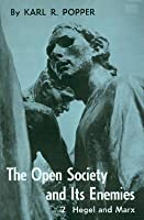 Open Society and Its Enemies, Volume 2: The High Tide of Prophecy: Hegel, Marx, and the Aftermath