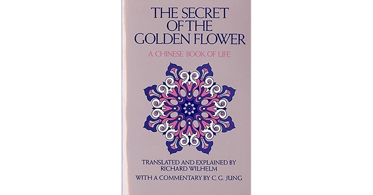 The Secret of the Golden Flower: A Chinese Book of Life by Lü Dongbin — Reviews, Discussion ...