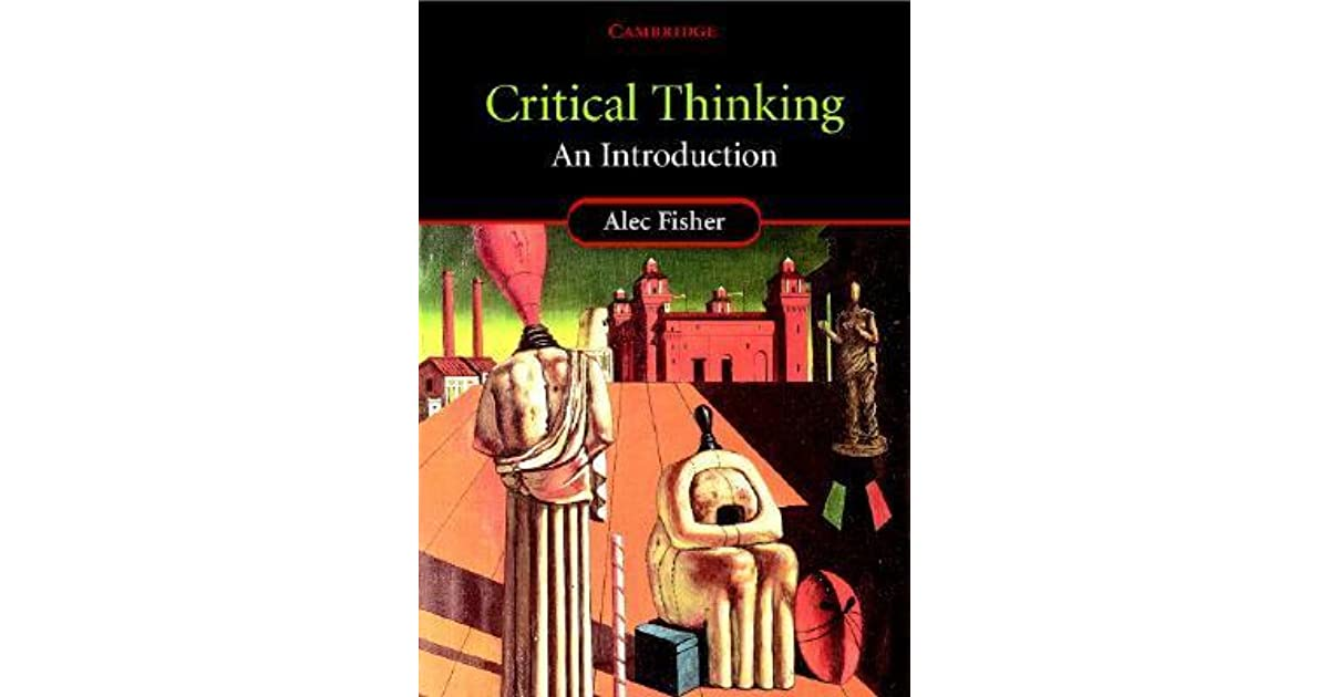 critical thinking alec fisher summary Critical thinking alec fisher wipeout  120 words our casuarina tree summary essays english essay requirements it's impossible to write an essay with the dancing.
