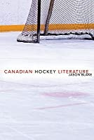Canadian Hockey Literature: A Thematic Study