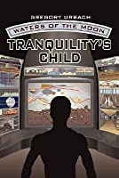 Tranquility's Child (Waters of the Moon, #1)
