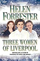 Three Women of Liverpool. Helen Forrester