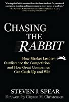 Chasing the Rabbit: How Market Leaders Outdistance the Competition and How Great Companies Can Catch Up and Win