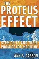 The Proteus Effect: Stem Cells and Their Promise for Medicine