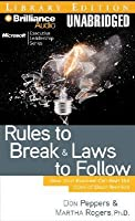 Rules to Break and Laws to Follow: How Your Business Can Beat the Crisis of Short-Termism