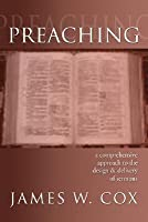 Preaching: A Comprehensive Approach to the Design & Delivery of Sermons
