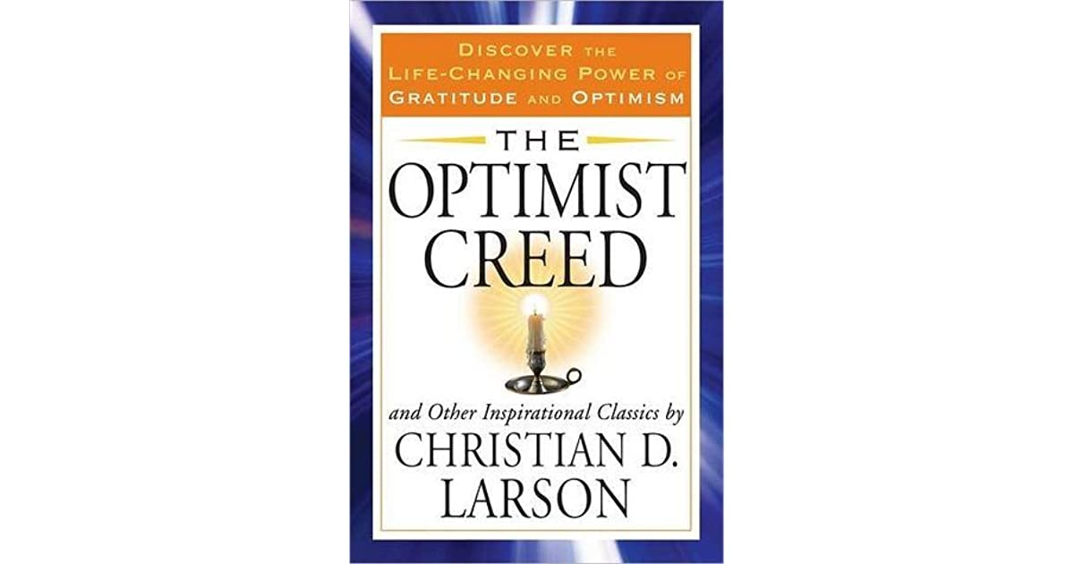 The Optimist Creed By Christian D Larson Reviews border=