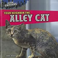 Your Neighbor the Alley Cat