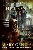 Ilario: The Lion's Eye: A Story of the First History, Book One