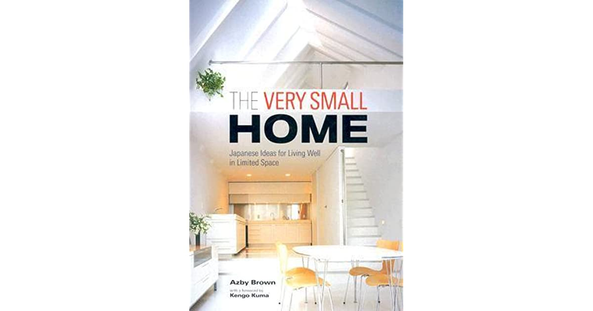 The Very Small Home Japanese Ideas for Living Well in