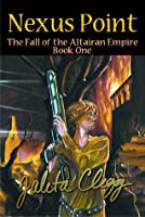 Nexus Point (The Fall of the Altairan Empire, #1)