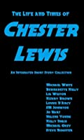 The Life and Times of Chester Lewis