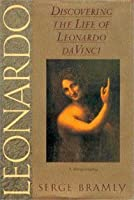 Leonardo: Discovering the Life of Leonardo Da Vinci
