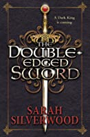 The Double-Edged Sword. Sarah Silverwood