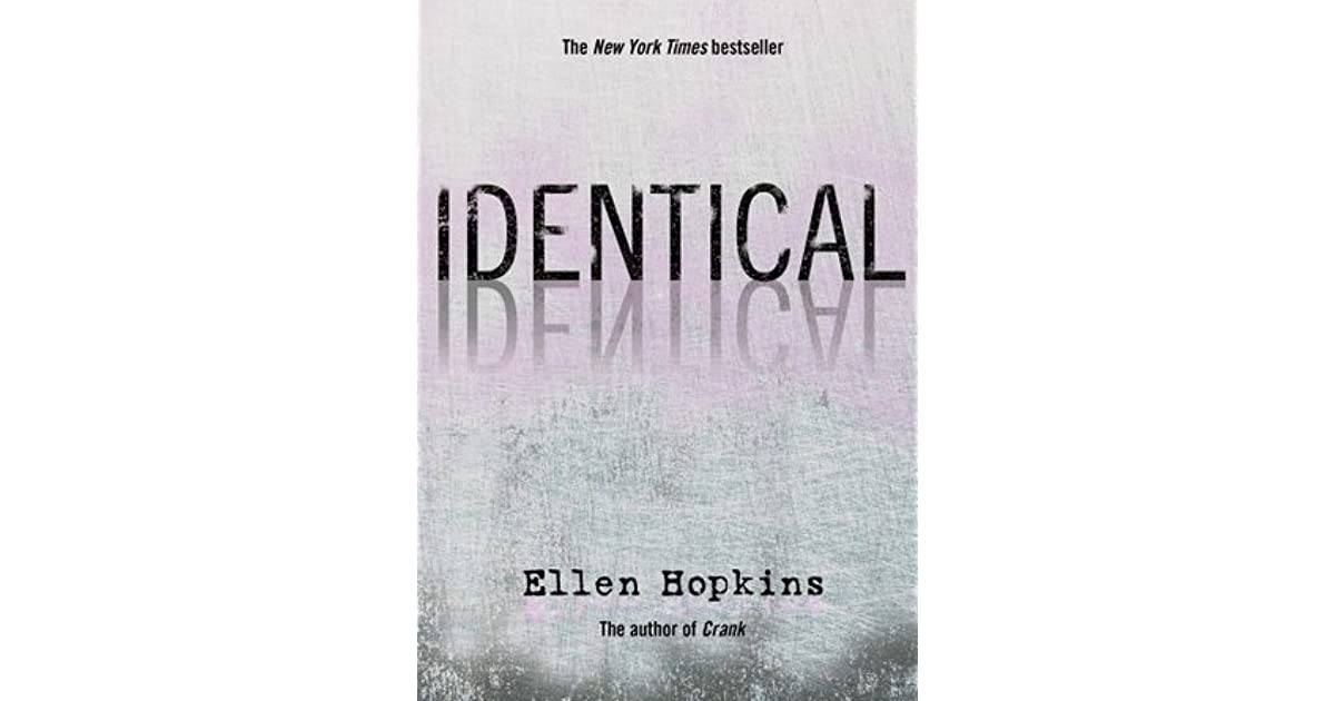 identical by ellen hopkins book report Find product information, ratings and reviews for identical (reprint) (paperback)  by ellen hopkins online on targetcom.