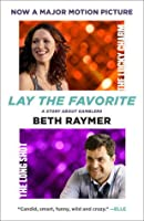 Lay the Favorite: A Story About Gamblers