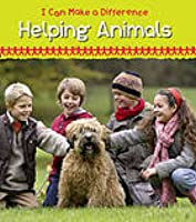 Helping Animals (I Can Make a Difference)