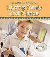 Helping Family and Friends (I Can Make a Difference)
