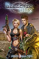 The Galactic Mage (The Galactic Mage #1)