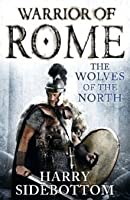 The Wolves of the North (Warrior of Rome, #5)