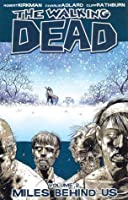 The Walking Dead: Miles Behind Us (The Walking Dead, #2)