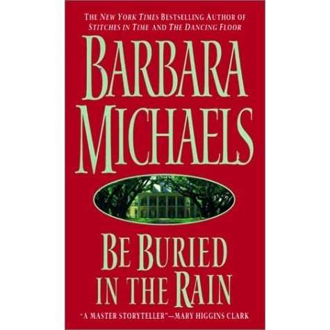 Be Buried In The Rain By Barbara Michaels Reviews border=