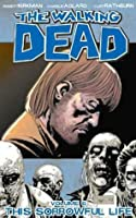 The Walking Dead: This Sorrowful Life (The Walking Dead, #6)