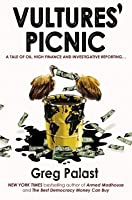 Vultures' Picnic: A Tale of Oil, High Finance and Investigative Reporting