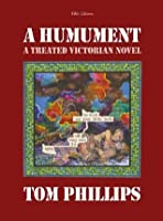 A Humument: A Treated Victorian Novel. Tom Phillips