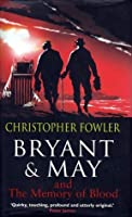 Bryant & May and the Memory of Blood (Bryant & May Book 9)