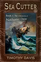 Sea Cutter: Book I in The Chronicles of Nathaniel Childe