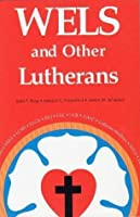 WELS and Other Lutherans