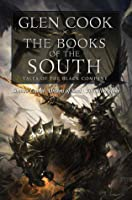 The Books of the South (The Chronicles of the Black Company, #4-6)