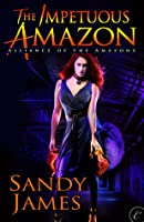 The Impetuous Amazon (Alliance of the Amazons, #2)