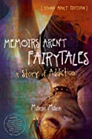 Memoirs Aren't Fairytales