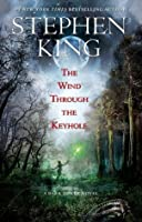 The Wind Through the Keyhole: A Dark Tower Novel (The Dark Tower, #4.5)