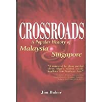 Crossroads: A Popular History of Malaysia and Singapore