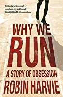 Why We Run: A Story of Obsession