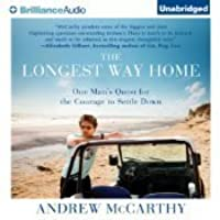 Longest Way Home, The: One Man's Quest for the Courage to Settle Down