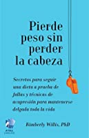 The Little Book of Diet Help (Spanish edition): Expert Tips and Tapping Techniques to Stay Slim for Life