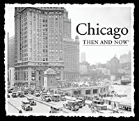 Chicago Then and Now