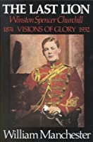 The Last Lion: Visions of Glory 1874-1932