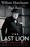 The Last Lion: Winston Spencer Churchill [#3]: Defender of the Realm, 1940-1965