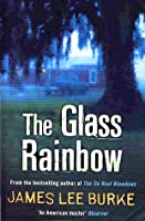 The Glass Rainbow (Dave Robicheaux, #18)