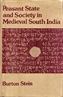 Peasant State and Society in Medieval South India