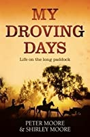 My Droving Days: Life on the Long Paddock