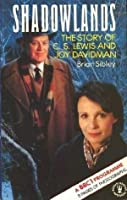 Shadowlands: The Story of C. S. Lewis and Joy Davidman