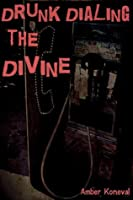 Drunk Dialing the Divine
