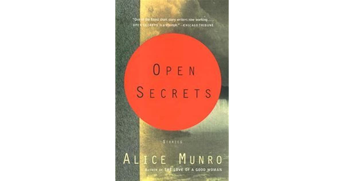 alice munro open secrets the a Open secrets, alice munro's eighth book, consists of eight matchless stories, each one as rich as a full novel all of them provide compulsive reading – and rewarding re-reading.