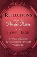 Reflections from the Powder Room on Love Dare: An Unofficial Companion Guide